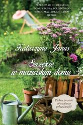 Szczęście w mazurskim domu - Katarzyna Janus | mała okładka