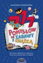 777 pomysłów na zabawy z książką - Małgorzata Swędrowska | mała okładka