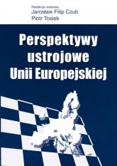 Perspektywy ustrojowe Unii Europejskiej -  | mała okładka