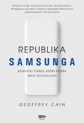 Republika Samsunga Azjatycki tygrys który podbił świat technologii - Geoffrey Cain | mała okładka