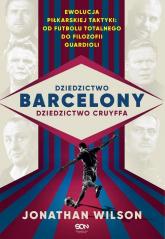 Dziedzictwo Barcelony dziedzictwo Cruyffa - Jonathan Wilson | mała okładka