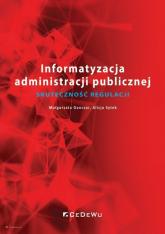 Informatyzacja administracji publicznej Skuteczność regulacji - Ganczar Małgorzata, Sytek Alicja | mała okładka