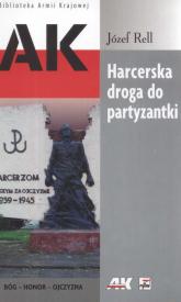 Harcerska droga do partyzantki - Józef Rell | mała okładka