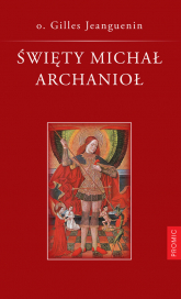 Święty Michał Archanioł - Gilles Jeanguenin | mała okładka