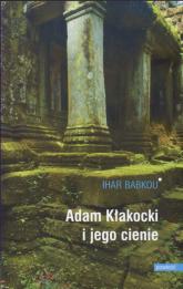 Adam Kłakocki i jego cienie - Ihar Babkou | mała okładka