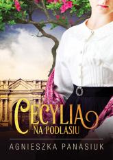 Na Podlasiu Cecylia - Agnieszka Panasiuk | mała okładka