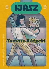 Ijasz - Tomasz Różycki | mała okładka