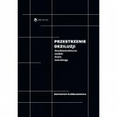 Przestrzenie deziluzji Dwudziestowieczne modele dzieła teatralnego - Krzysztof Pleśniarowicz | mała okładka
