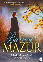 Barwy Mazur - Małgorzata Manelska | mała okładka