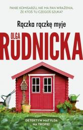 Rączka rączkę myje - Olga Rudnicka | mała okładka