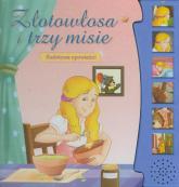 Złotowłosa i trzy misie Baśniowe opowieści - zbiorowa praca | mała okładka