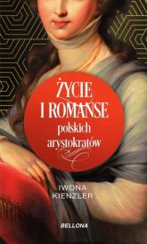 Życie i romanse polskich arystokratów - Iwona Kienzler   mała okładka
