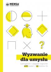Wyzwanie dla umysłu Łamigłówki i zagadki logiczne w 15 testach IQ - Bremner John, Carter Philip, Russell Ken   mała okładka
