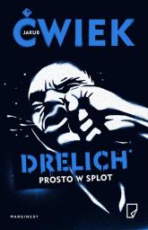 Drelich Prosto w splot - Jakub Ćwiek | mała okładka
