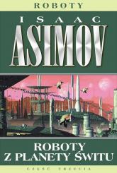 Roboty 4 Roboty z planety świtu - Isaac Asimov | mała okładka