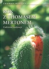 Rok z Thomasem Mertonem Codzienne medytacje - Thomas Merton   mała okładka