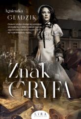 Znak Gryfa - Agnieszka Gładzik | mała okładka