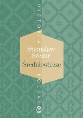 Średniowiecze - Stanisław Szczur   mała okładka