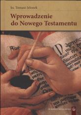 Wprowadzenie do Nowego testamentu - Tomasz Jelonek | mała okładka