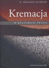Kremacja w kulturach świata - Zbigniew Suchecki | mała okładka