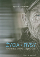 Życia rysy Reportaże o ludziach (nie)zwykłych - Agata Puścikowska | mała okładka