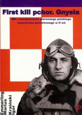 First kill pchor Gnysia Mit i rzeczywistość pierwszego polskiego zwycięstwa powietrznego w II wś - zbiorowa Praca | mała okładka