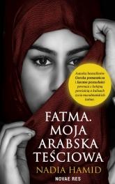 Fatma. Moja arabska teściowa - Nadia Hamid | mała okładka