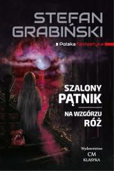 Szalony Pątnik Na wzgórzu róż - Stefan Grabinski   mała okładka