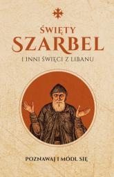 Święty Szarbel i inni święci z Libanu Poznawaj i módl się -    mała okładka