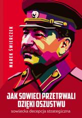 Jak Sowieci przetrwali dzięki oszustwu Sowiecka decepcja strategiczna - Marek Świerczek   mała okładka