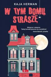 W tym domu straszę - Kaja Herman | mała okładka