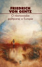 O równowadze politycznej w Europie Wybór pism - von Gentz Friedrich   mała okładka