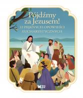 Pójdźmy za Jezusem! 12 pięknych opowieści eucharystycznych - Francine Bay - Hengjing Zang | mała okładka