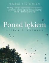 Ponad lękiem - Stefan G. Hofmann | mała okładka