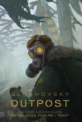 Outpost - Dmitry Glukhovsky | mała okładka