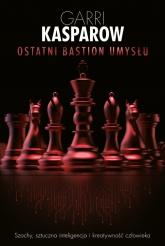 Ostatni bastion umysłu - Garri Kasparow | mała okładka