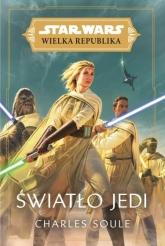 Star Wars Wielka Republika. Światło Jedi - Charles Soule | mała okładka