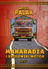 Maharadża i królewski motor - Witold Palak   mała okładka