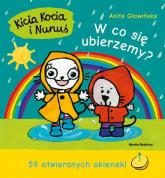 Kicia Kocia i Nunuś W co się ubierzemy? - Anita Głowińska | mała okładka