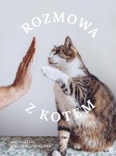 Rozmowa z kotem - Małgorzata Biegańska-Hendryk | mała okładka