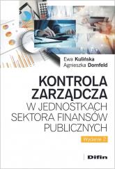 Kontrola zarządcza w jednostkach sektora finansów publicznych - Kulińska Ewa, Dornfeld Agnieszka | mała okładka