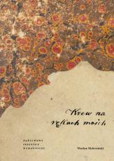 Krew na rękach moich - Wacław Holewiński | mała okładka