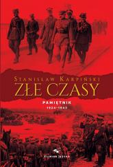 Złe czasy Pamiętnik 1924 - 1943 - Stanisław Karpiński | mała okładka
