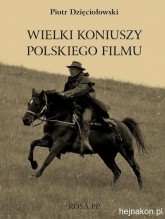Wielki koniuszy polskiego filmu - Piotr Dzięciołowski | mała okładka