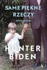 Same piękne rzeczy - Hunter Biden | mała okładka