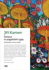 Świece w pogańskim gaju Opowiadania, horrory i etiudy - Jiří Kamen | mała okładka