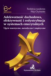 Adekwatność dochodowa efektywność i redystrybucja w systemach emerytalnych - Rutecka Joanna, Marcinkiewicz Edyta, Dybał Mariusz | mała okładka