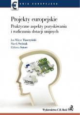 Projekty europejskie Praktyczne aspekty pozyskiwania i rozliczania dotacji unijnych - Tkaczyński Jan Wiktor, Świstak Marek, Sztorc Elżbieta | mała okładka