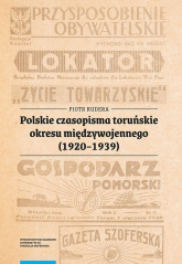 Polskie czasopisma toruńskie okresu międzywojennego (1920-1939) - Piotr Rudera | mała okładka