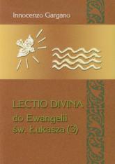 Lectio Divina 20 Do Ewangelii Św Łukasza 3 - Innocenzo Gargano | mała okładka